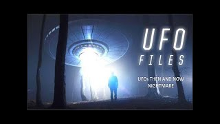 UFO's  Then And Now   Nightmare