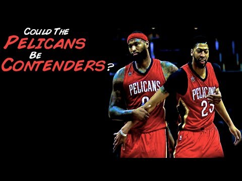 Can The New Orleans Pelicans Be Contenders?