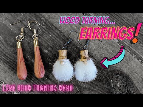 Make Your Own Earrings   Wood Turning Live Demo