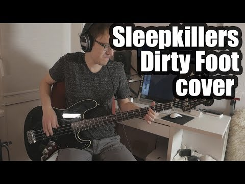 Sleepkillers - Dirty Foot (bass cover)