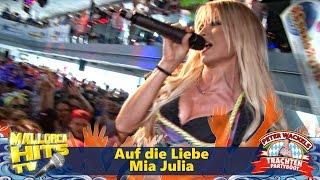Auf die Liebe - Mia Julia - Ballermann Hits