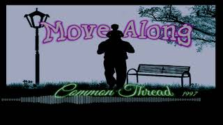 move along original song by common thread of st louis mo 1997