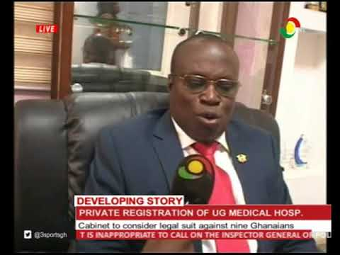 Cabinet to consider legal suit against private registration of UG Medical Centre