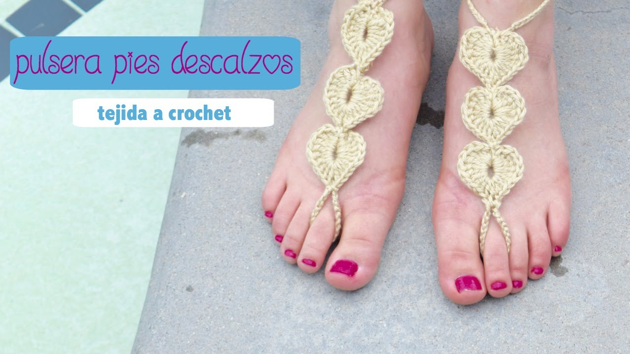 DIY COMO TEJER PULSERA PIES DESCALZOS/ HOW TO CROCHET BAREFOOT ...