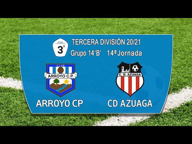 Arroyo CP - CD Azuaga (Tercera División Gr.14 'B' 20/21)