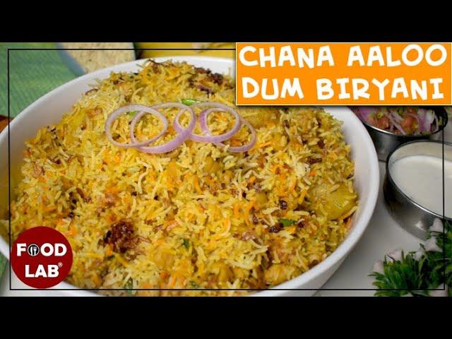Chana Aloo Dum  Biryani Recipe |  Food Lab