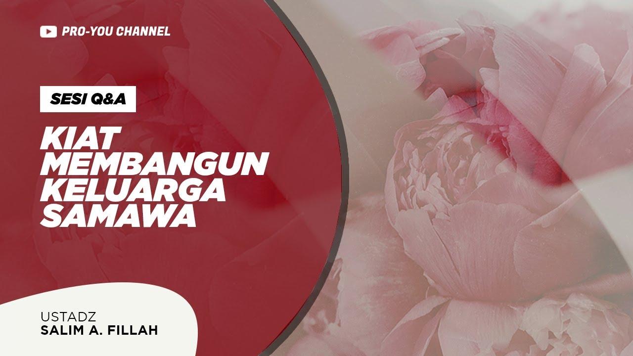"""Kiat Membangun Keluarga SAMAWA"" | Ustadz Salim A. Fillah | Q&A SEMINAR KELUARGA NF :)-"