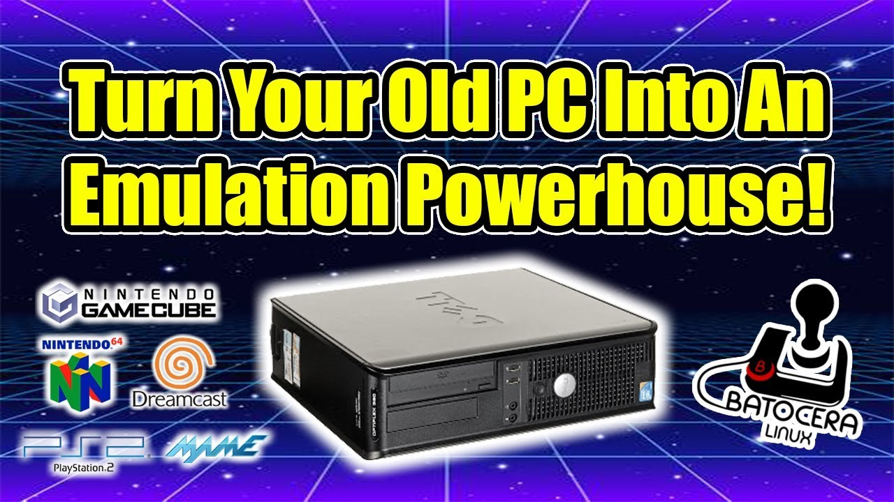 How To Turn Your Old PC Into An Emulation Powerhouse Using Batocera