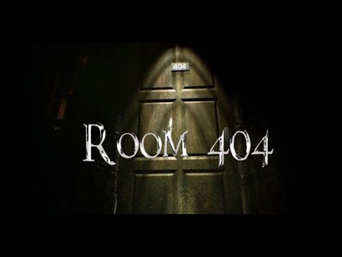 Room 404 - Scary? (Acts 1 & 2)