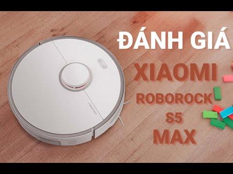 ✅VnReview – Đánh giá Xiaomi Roborock S5 Max