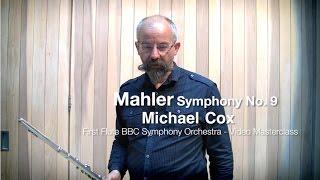 Малер, Симфония №9, видео урок первой флейты BBC Symphony Майкла Кокса