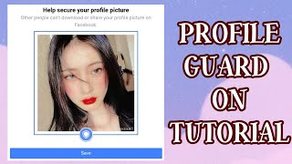 PROTECT YOUR PROFILE PICTURE ( HOW TO PROFILE GUARD ON )