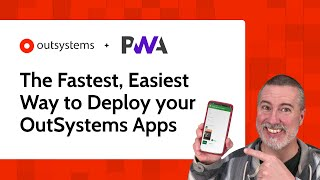PWA - The Fastest, Easiest Way to Deploy your OutSystems Apps