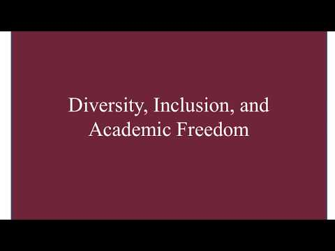 Diversity, Inclusion, and Academic Freedom
