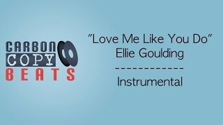 Love Me Like You Do - Instrumental / Karaoke (In The Style Of Ellie Goulding)