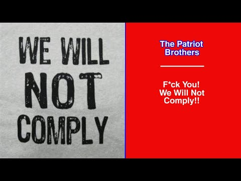 F*ck You! We Will Not Comply!!