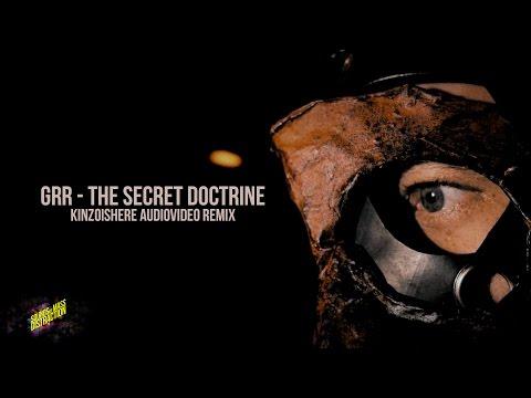 GRR - the secret doctrine (KINZOisHERE REMIX)