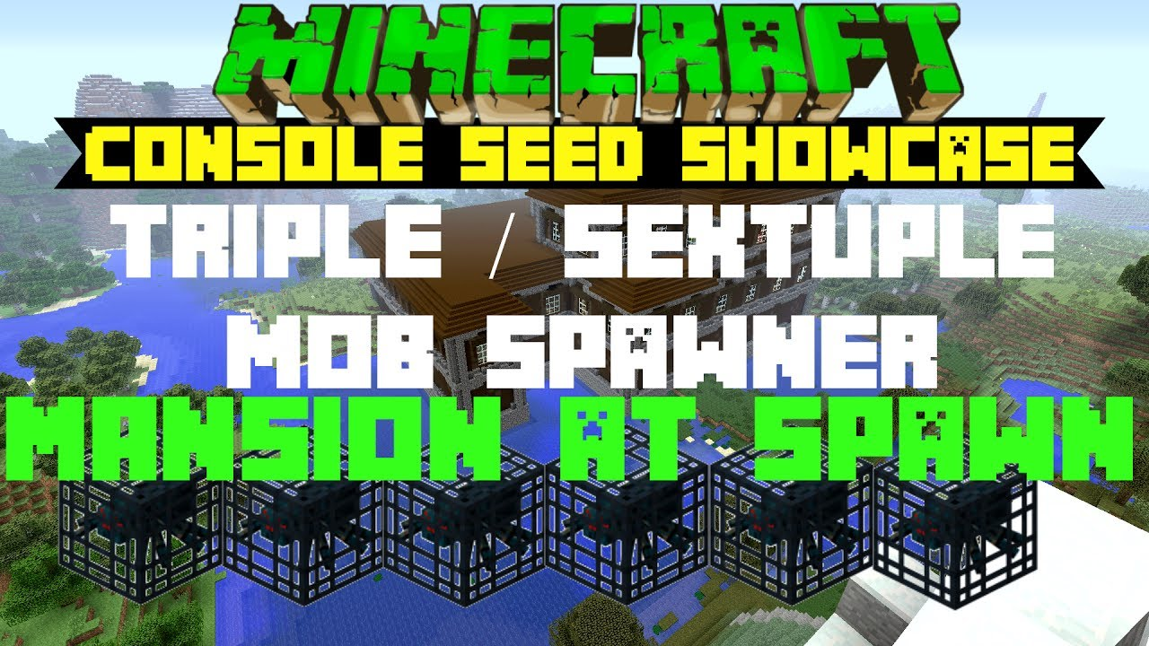 Minecraft Triple  Quintuple  Sextuple Spawner  Mansion At Spawn Seed Showcase Xbox Ps4 Ps3 Wii
