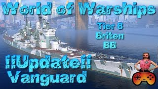 "Update zur ""Vanguard"" Preview T8 Briten BB in World of Warships - Gameplay ideen Deutsch/German"