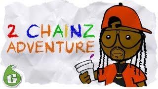 2 CHAINZ ADVENTURE