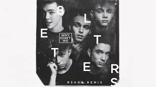 Why Don't We - 8 Letters (R3HAB Remix) [Official Audio]