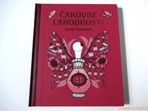 Carovne Lahodnosti Magical Delights By Klara Markova | Coloring Book | FLIP THROUGH