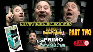 #394 Phone Nutties!  The Sea Wolf Guy - Part Two!  Tnt Amusements
