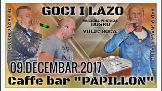 Download CAFFE BAR PAPILLON GOCI I LAZO PAJČIN I DUŠKO VULIĆ ROCA PETAK 09. DECEMBAR MP3 song and Music Video