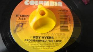 "ROY AYERS - PROGRAMMED FOR LOVE - 7"" REMIX"