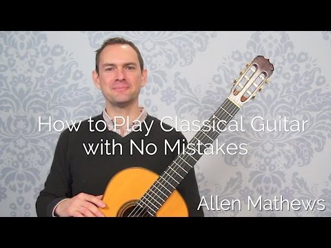 How To Play Cl Ical Guitar With No Mistakes