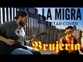 watch he video of Brujería - La Migra (Cruza La Frontera II) (Guitar Cover)