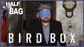 half-in-the-bag-episode-157-bird-box