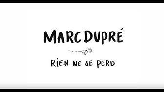 Marc Dupré - Rien ne se perd (lyrics video)