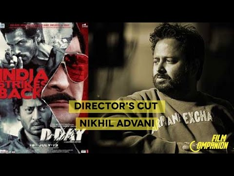 Director's Cut - Nikhil Advani | D-Day | Film Companion