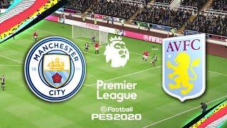 Live | Pes 2020 | Manchester City Vs Aston Villa | Premier League | Goals & Highlights
