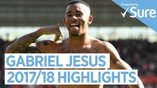 GABRIEL JESUS | GOALS, SKILLS AND MORE | Best of 2017/18