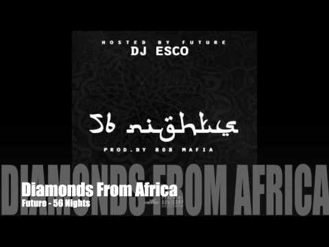 Diamonds From Africa - Future - (56 Nights Mixtape)