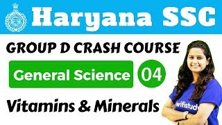 5:30 PM - HSSC Group D 2018 | General Science by Shipra  Ma'am | Vitamins and Minerals