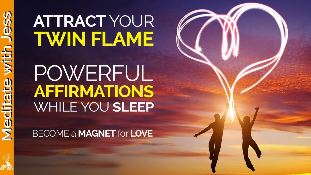 Attract Your Twin Flame  Love Affirmations While You Sleep  Become a  Powerful Magnet for LOVE