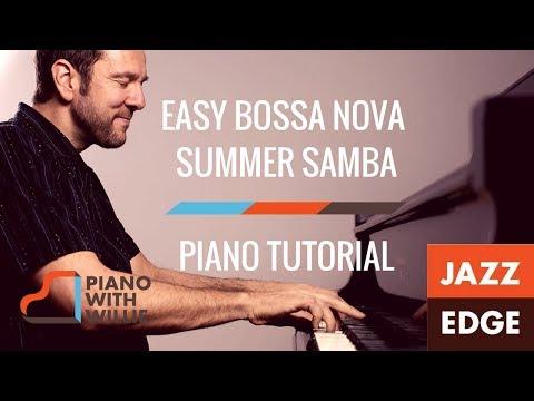 Easy Bossa Nova Piano - Summer Samba - Piano Tutorial by JAZZEDGE