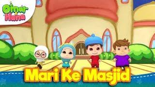 Lagu Kanak-Kanak Islam | Mari Ke Masjid | Omar & Hana Mp3