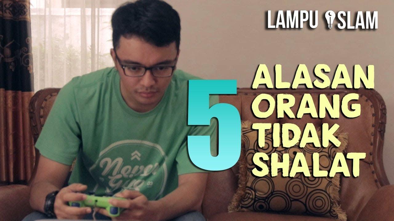 5 Alasan Orang Tidak Shalat Sketsa Lampu Islam Youtube
