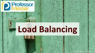 Load Balancing - SY0-601 CompTIA Security+ : 3.3