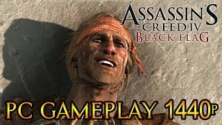Assassin's Creed 4 Black Flag - PC Gameplay MAX SETTINGS [1440p] TRUE-HD QUALITY