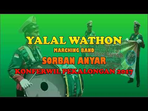 Yalal wathon by marching band sorban anyar konferwil jateng 2017
