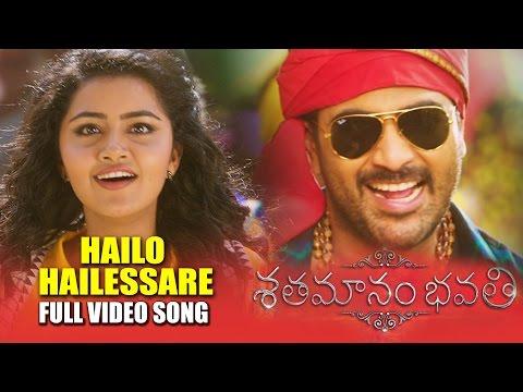 Hailo Hailessare Full Video Song - Shatamanam Bhavati | Sharwanand, Anupama