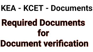 KCET 2018 Required Documents|KCET all documents for verification