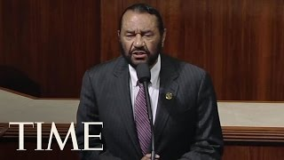 Texas Democrat Al Green Calls For President Trump's Impeachment On House Floor | TIME
