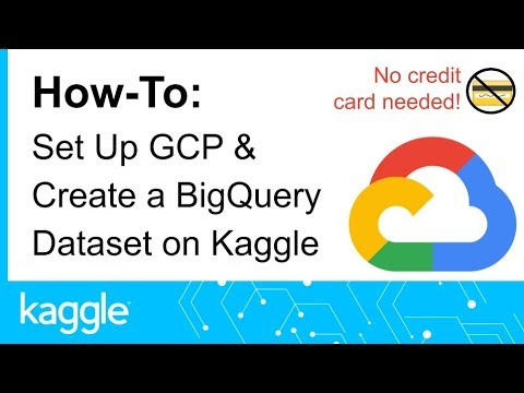 Setting Up GCP & Create a BigQuery Dataset | Kaggle