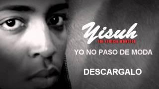 Yisuh - (Los 3 Monumentos) - Yo no Paso de Moda  (2011)